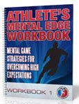 Athlete's Mental Edge Workbook